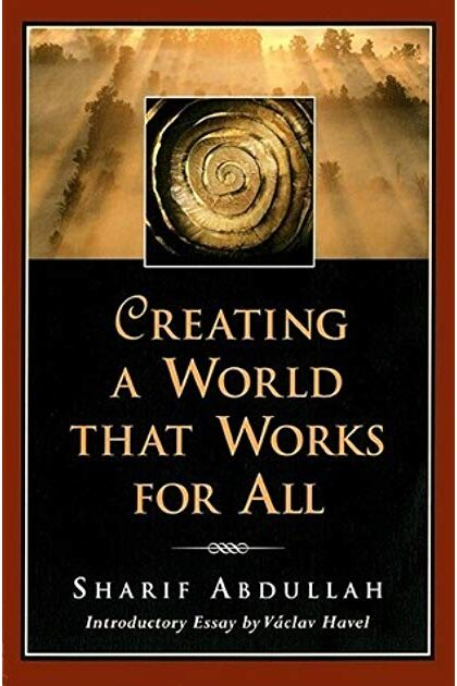 Creating a World that Works for All by Sharif Abdullah